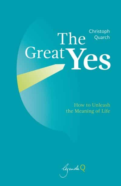 The Great Yes - Christoph Quarch